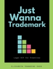 Just Wanna Trademark: Legal DIY for Creatives Cover Image