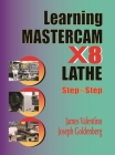 Learning Mastercam X8 Lathe 2D Step by Step Cover Image