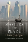 Masters of the Pearl: A History of Qatar Cover Image