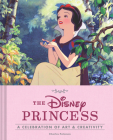 The Disney Princess: A Celebration of Art and Creativity Cover Image