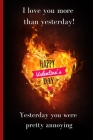 I love you more than yesterday - Valentine's Day Lover's Funny Notebook Cover Image