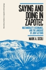 Saying and Doing in Zapotec: Multimodality, Resonance, and the Language of Joint Actions Cover Image