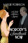 Nobody's Sweetheart Now: The First Lady Adelaide Mystery Cover Image