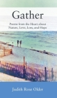 Gather: Poems from the Heart about Nature, Love, Loss, and Hope Cover Image