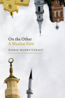 On the Other: A Muslim View (Abrahamic Dialogues) Cover Image