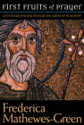 The First Fruits of Prayer: A Forty-Day Journal through the Canon of St. Andrew Cover Image
