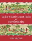 Tudor and Early Stuart Parks of Hertfordshire Cover Image
