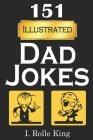 151 Dad Jokes: Hilarious Puns for the Whole Family [Illustrated] Cover Image