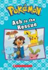 Ash to the Rescue (Pokémon Classic Chapter Book #15) (Pokémon Classic Chapter Books #23) Cover Image