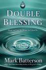Double Blessing: How to Get It. How to Give It. Cover Image