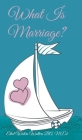 What Is Marriage? Cover Image