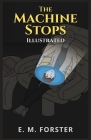 The Machine Stops: Illustrated Cover Image