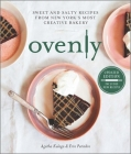 Ovenly: Sweet and Salty Recipes from New York's Most Creative Bakery Cover Image