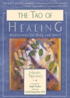 The Tao of Healing: Meditations for Body and Spirit Cover Image