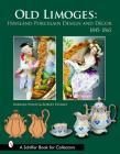 Old Limoges: Haviland Porcelain Design and Decor 1845-1865 (Schiffer Book for Collectors) Cover Image