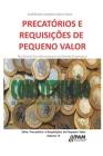 Precatórios e Requisições de Pequeno Valor.: No Direito Constitucional e no Direito Financeiro Cover Image