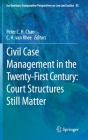 Civil Case Management in the Twenty-First Century: Court Structures Still Matter (Ius Gentium: Comparative Perspectives on Law and Justice #85) Cover Image