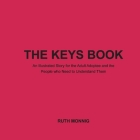 The Keys Book: An Illustrated Story for the Adult Adoptee and the People who Need to Understand Them Cover Image