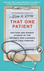 That One Patient: Doctors and Nurses' Stories of the Patients Who Changed Their Lives Forever Cover Image