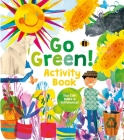 Go Green! Activity Book: Projects, Activities, and Ideas to Make a Difference Cover Image