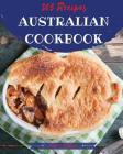 Australian Cookbook 365: Tasting Australian Cuisine Right in Your Little Kitchen! [book 1] Cover Image