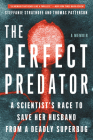 The Perfect Predator: A Scientist's Race to Save Her Husband from a Deadly Superbug: A Memoir Cover Image