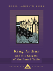 King Arthur and His Knights of the Round Table (Everyman's Library Children's Classics Series) Cover Image