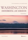 Washington Environmental Law Handbook, Sixth Edition (State Environmental Law Handbooks) Cover Image