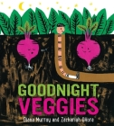 Goodnight, Veggies (board book) Cover Image