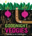 Goodnight, Veggies (board book) Cover Image