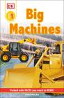 DK Readers L1: Big Machines (DK Readers Level 1) Cover Image