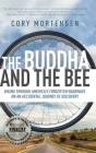 The Buddha and the Bee: Biking Through America's Forgotten Roadways on a Journey of Discovery Cover Image