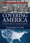 Covering America: A Narrative History of a Nation's Journalism Cover Image