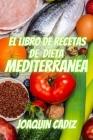 El Libro de Recetas de Dieta Mediterránea Cover Image