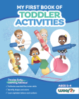 My First Book of Toddler Activities: Fun and Educational Activities for Learning Letters, Numbers, Shapes, Colors, and More! (Ages 2 - 4) Cover Image