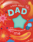 A Book about Dad with Words and Pictures by Me: A Fill-in Book with Stickers! Cover Image