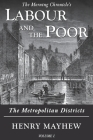 Labour and the Poor Volume I: The Metropolitan Districts Cover Image