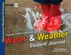 Water & Weather Student Journal (Investigate the Possibilities: Elementary General Science) Cover Image