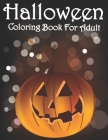 Halloween Coloring Book for Adult: Happy Halloween Have Fun Adult Coloring Book for Relaxation (Volume 3) Cover Image