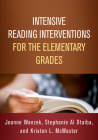 Intensive Reading Interventions for the Elementary Grades (The Guilford Series on Intensive Instruction) Cover Image