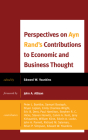 Perspectives on Ayn Rand's Contributions to Economic and Business Thought (Capitalist Thought: Studies in Philosophy) Cover Image