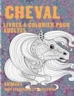 Livres à colorier pour adultes - Gros caractères et motif facile - Animaux - Cheval Cover Image