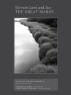 Between Land and Sea: The Great Marsh: Photographs by Dorothy Kerper Monnelly Cover Image