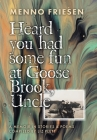 Heard You Had Some Fun at Goose Brook, Uncle: A Memoir in Stories & Poems Cover Image