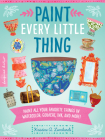 Paint Every Little Thing: Paint all your favorite things in watercolor, gouache, ink, and more! (Inspired Artist #3) Cover Image