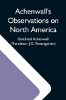 Achenwall'S Observations On North America Cover Image