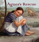 Agnes's Rescue: The True Story of an Immigrant Girl (Young American Immigrants #1) Cover Image