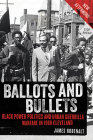 Ballots and Bullets: Black Power Politics and Urban Guerrilla Warfare in 1968 Cleveland Cover Image