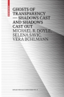 Ghosts of Transparency: Shadows Cast and Shadows Cast Out Cover Image