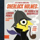 Sherlock Holmes in the Hound of the Baskervilles: A Babylit(r) Sounds Primer (BabyLit Books) Cover Image